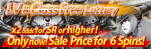 LV & Class Free Lottery: x2 odds for SR or higher & 6 Spins out with sale price campaign!