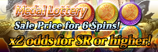 Medal Lottery: x2 odds for SR or higher & 6 Spins out with sale price campaign!