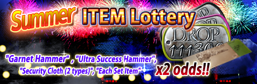 Summer Item Lottery: Hot Items x2 odds!!