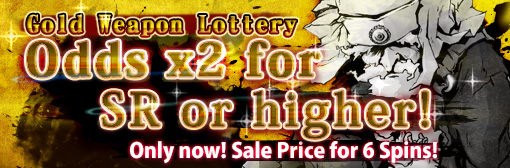 Gold Weapon Lottery: x2 odds for SR or higher & 6 Spins out with sale price campaign!