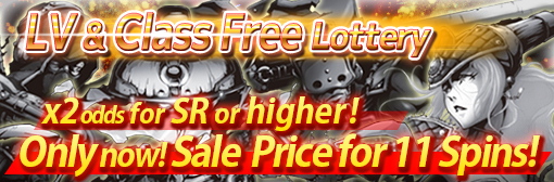 LV & Class Free Lottery: x2 odds for SR or higher & 11 Spins out with sale price campaign!